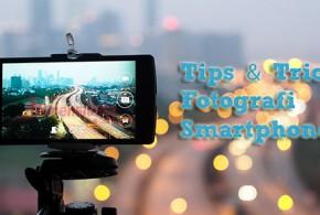 Tips Memotret dengan kamera ponsel