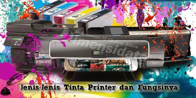 Mengenal Jenis-Jenis Tinta Printer Dan Fungsinya