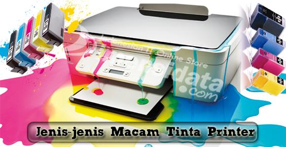 Jenis-Jenis Macam Tinta Printer