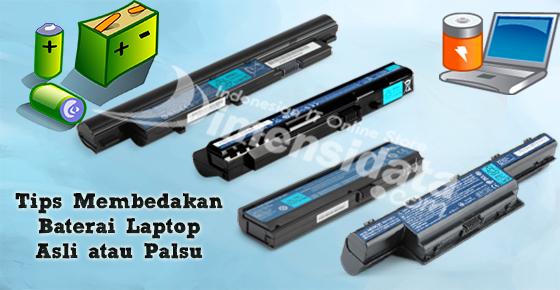 Membedakan Baterai Laptop Original, OEM, dan Palsu
