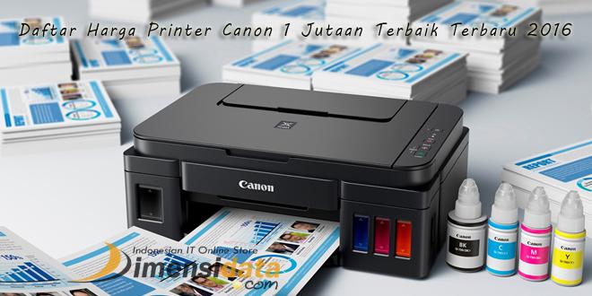 Update Daftar Harga Printer Canon 1 Jutaan Terbaik Terbaru