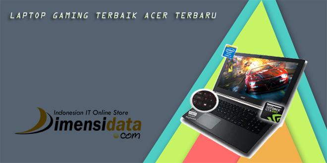 Laptop Notebook Gaming Terbaik Merk Acer Prosessor intel core i7, ram 4GB, VGA NVDIA AMD