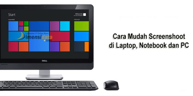 Cara Mudah Screenshoot di Laptop, Notebook dan PC
