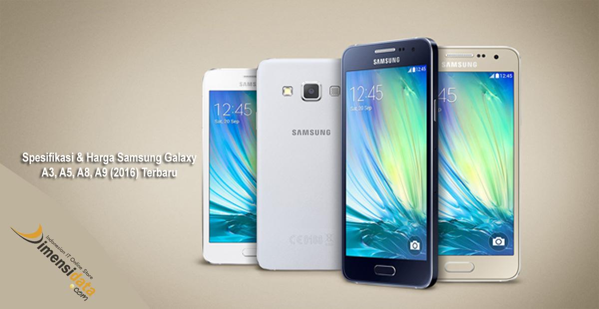 Spesifikasi dan Harga Samsung Galaxy A3, A5, A8, A9 (2016) Edition Terbaru