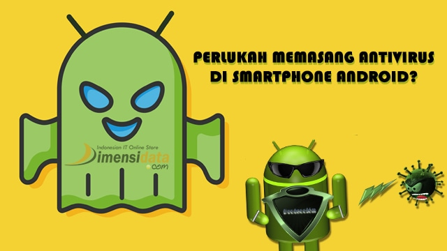 Pentingkah Memasang Antivirus di Smartphone Android