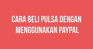 Cara Beli Pulsa Via PayPal Terbaru 2019