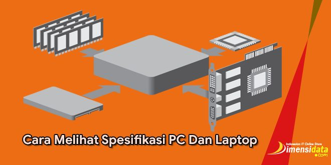 Cara Melihat Spesifikasi PC Dan Laptop, Baik RAM, CPU Dan VGA