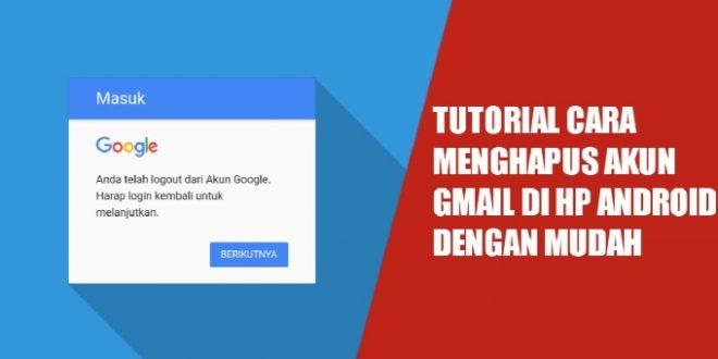 Cara Menghapus Akun Gmail di HP Android Dengan Mudah