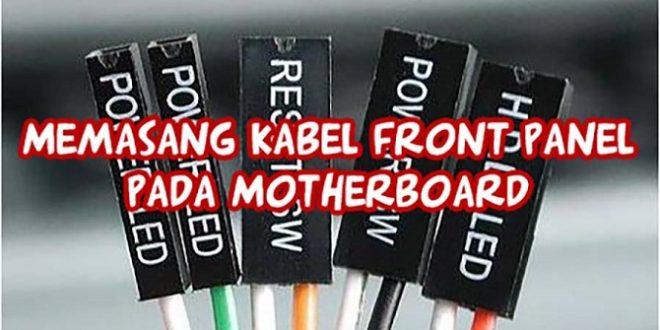 Cara Pasang Kabel Front Panel Pada Motherboard