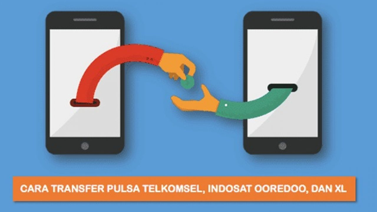Panduan Cara Transfer Pulsa Xl Axis Telkomsel Dan Indosat 2019