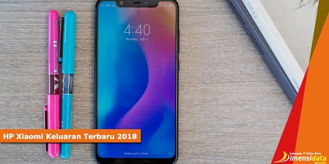 Daftar HP Xiaomi Keluaran Terbaru 2018 Part 3