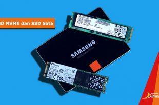 Perbedaan SSD NVME dan SSD Sata, Bagus Mana