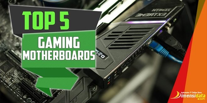 Rekomendasi Motherboard Gaming Terbaik DDR4 AMD Intel