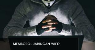 Bagaimana Cara Membobol Jaringan Wifi